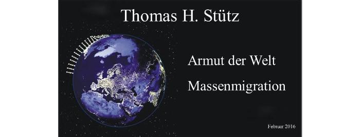 Massenmigration – Geopolitik – Armut dieser Welt!