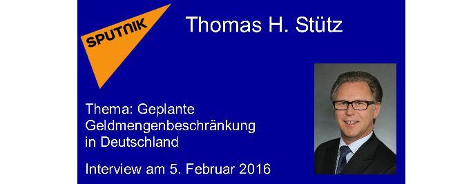 """Thomas H. Stütz – Interview vom 05.02.2016 """"Politisch geplante Geldmengenbeschränkung"""""""