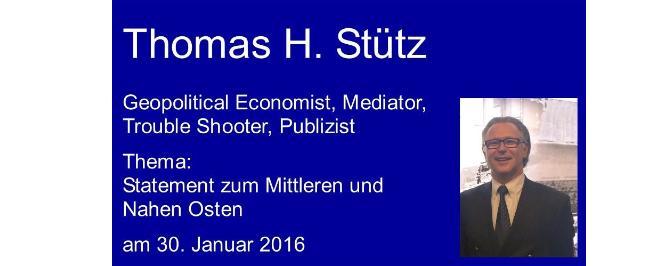 Thomas H. Stütz – Globale Einschätzung, Mittlerer und Naher Osten, EU, USA, Politik